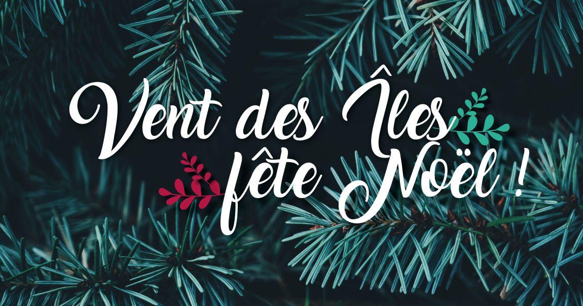 Vent des Îles fête Noël !